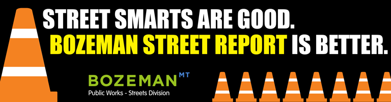 Bozeman Street Report is the place to find road updates.