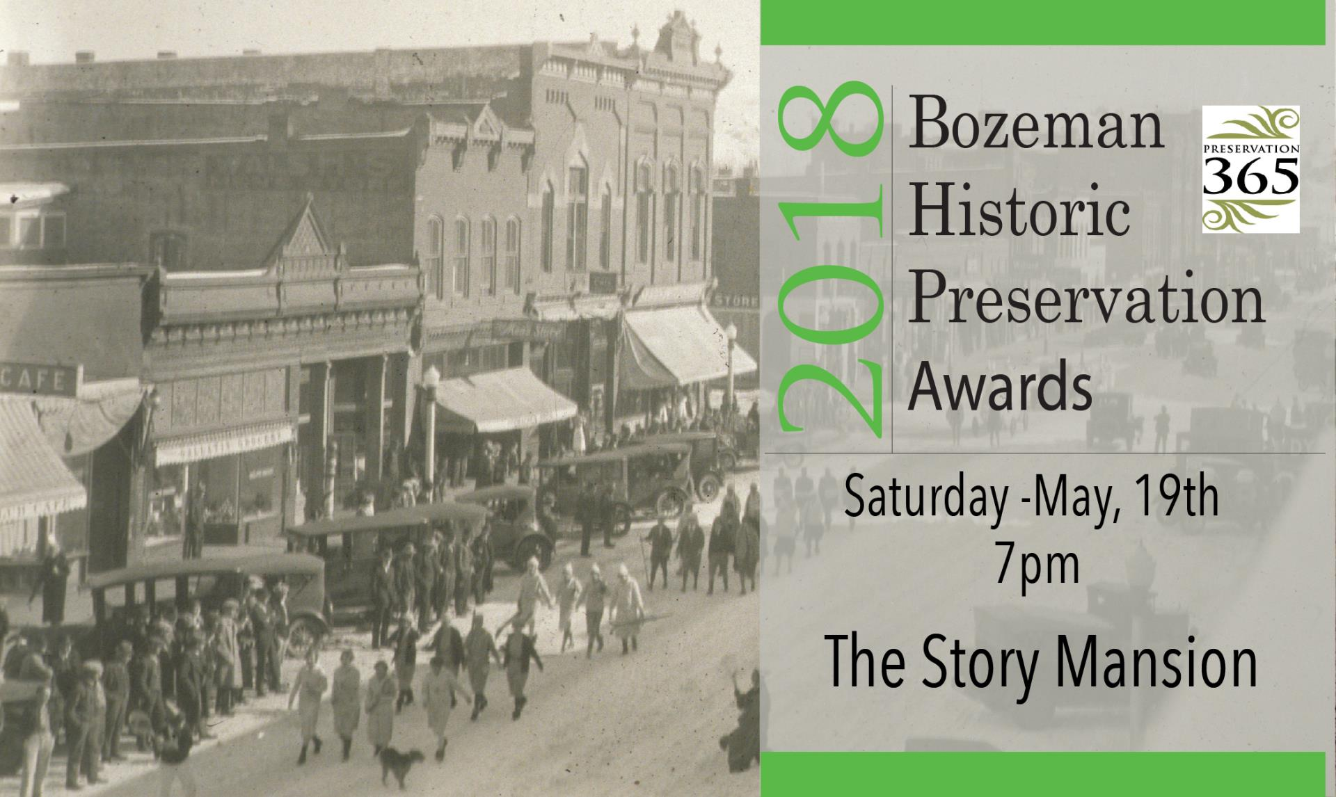 2018 Bozeman Historic Preservation Awards Saturday May 19th 7 PM The Story Mansion